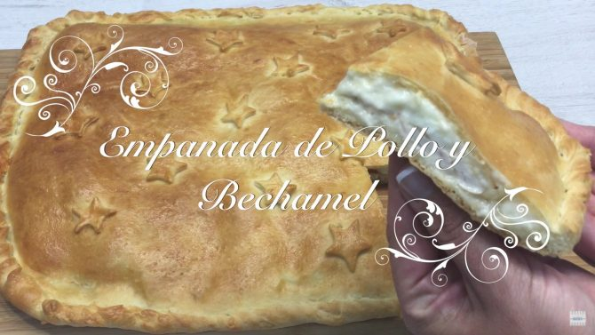 Receta de Empanada de Pollo y Bechamel